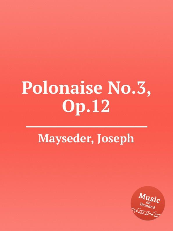J. Mayseder Polonaise No.3, Op.12 j mayseder piano trio no 1 op 54