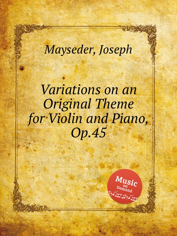 J. Mayseder Variations on an Original Theme for Violin and Piano, Op.45 недорого