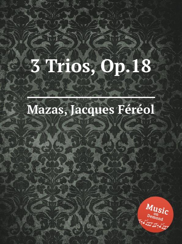 J.F. Mazas 3 Trios, Op.18 p j lindpaintner 3 grands trios op 52