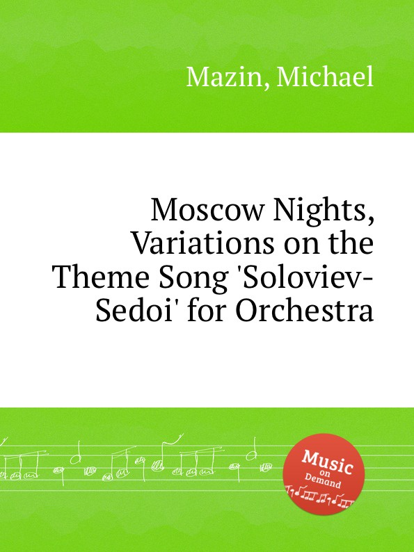 M. Mazin Moscow Nights, Variations on the Theme Song .Soloviev-Sedoi. for Orchestra m mazin moscow nights variations on the theme song soloviev sedoi for orchestra