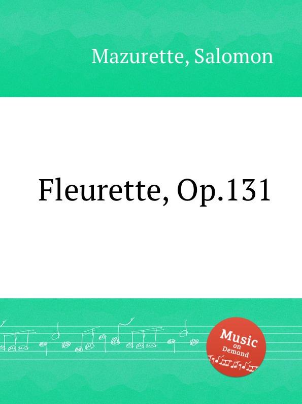 S. Mazurette Fleurette, Op.131 s mazurette our country s defenders op 136