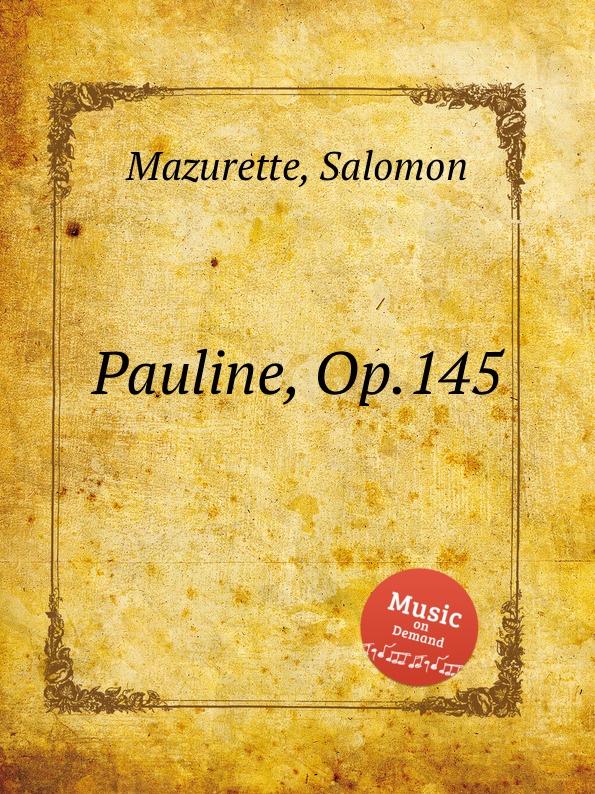 S. Mazurette Pauline, Op.145 s mazurette the brook op 45