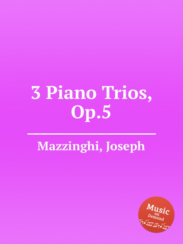 J. Mazzinghi 3 Piano Trios, Op.5 p j lindpaintner 3 grands trios op 52