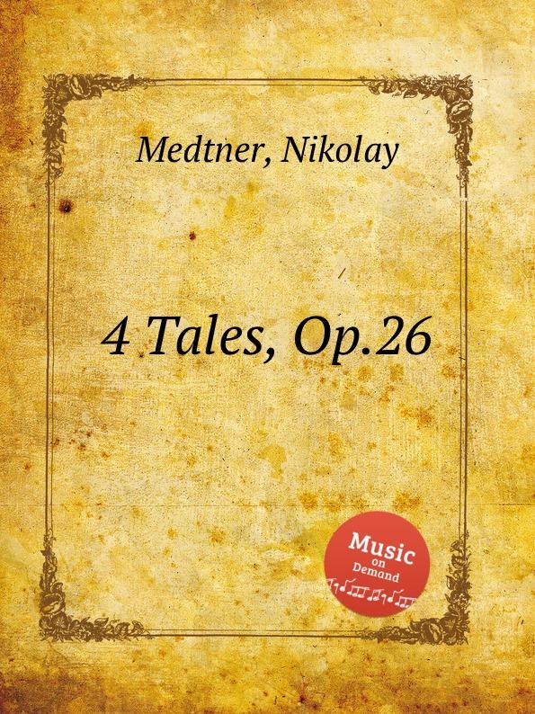 N. Medtner 4 Tales, Op.26
