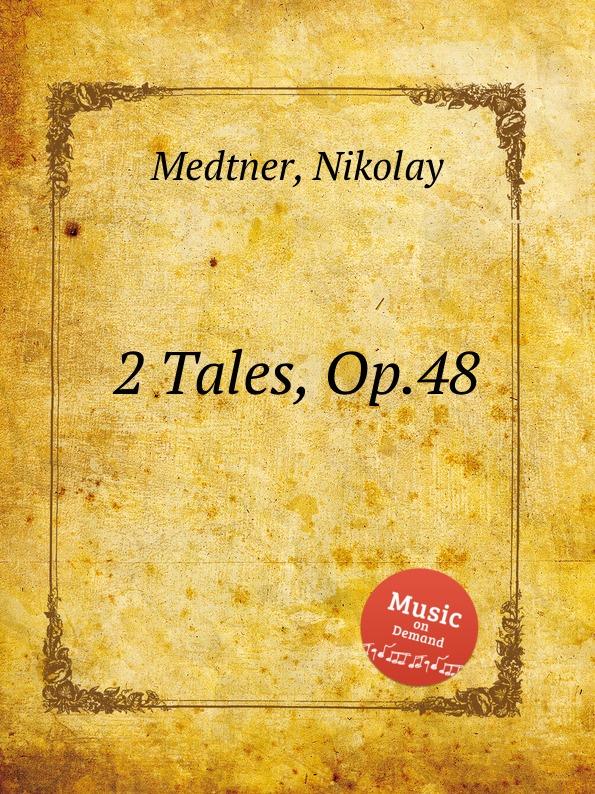 N. Medtner 2 Tales, Op.48