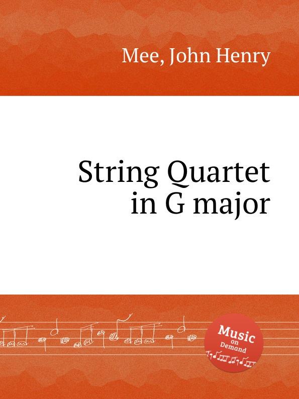 J.H. Mee String Quartet in G major a rieder string quartet in g major