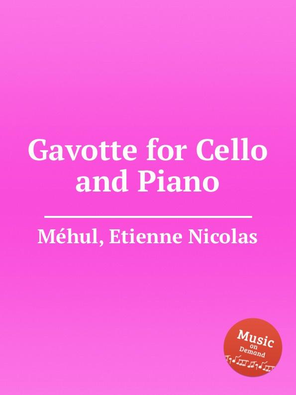 E.N. Méhul Gavotte for Cello and Piano e n méhul gavotte for cello and piano