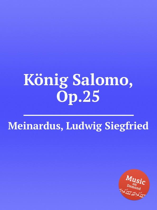 L.S. Meinardus Konig Salomo, Op.25