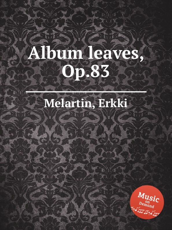 E. Melartin Album leaves, Op.83 e melartin 6 pieces op 129