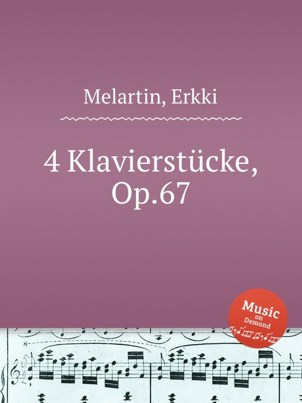 E. Melartin 4 Klavierstucke, Op.67 e melartin walzer miniaturen op 49