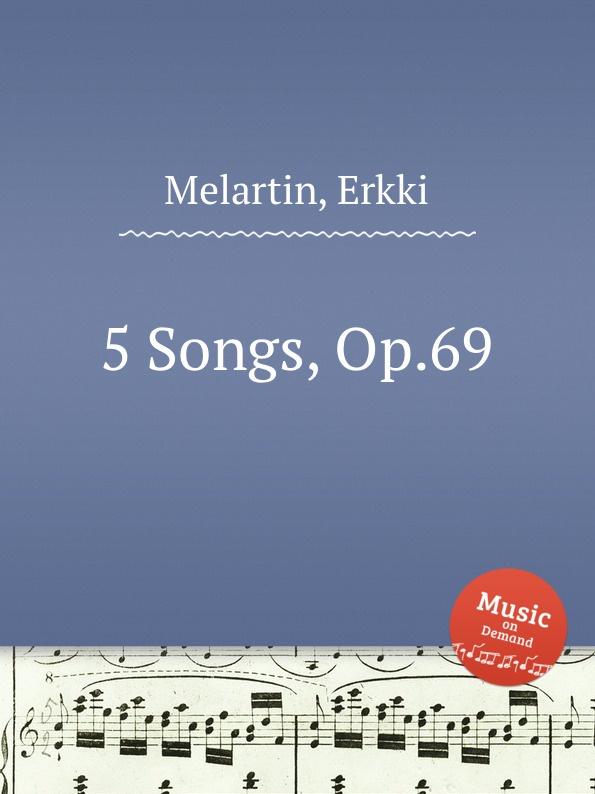 E. Melartin 5 Songs, Op.69 e melartin walzer miniaturen op 49
