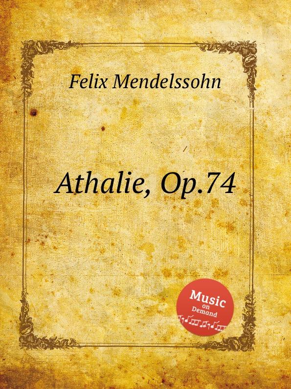 Ф. Мендельсон Аталия, Op.74. Athalie, Op.74 by Felix Mendelssohn