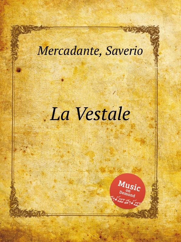 S. Mercadante La Vestale