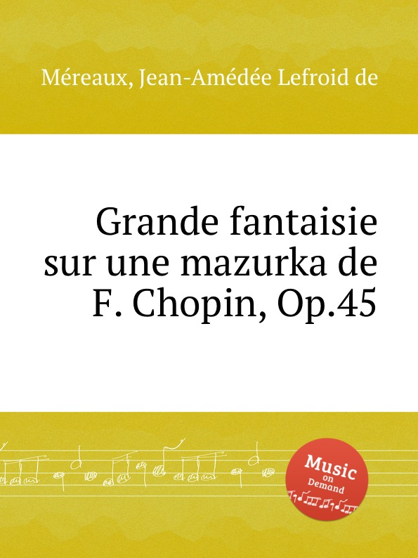 J.L. Méreaux Grande fantaisie sur une mazurka de F. Chopin, Op.45 l cramer fantaisie de salon sur une nuit de cleopatre