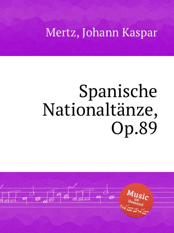 J.K. Mertz Spanische Nationaltanze, Op.89 b kéler spanische lustspiel ouverture op 137