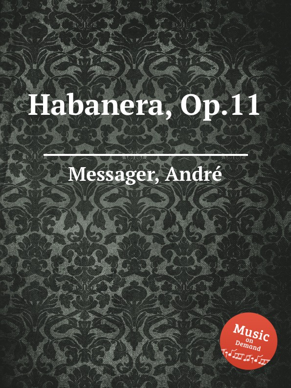 A. Messager Habanera, Op.11 a messager habanera op 11