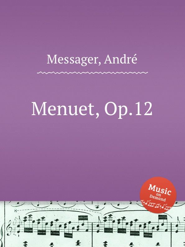 A. Messager Menuet, Op.12 a messager habanera op 11