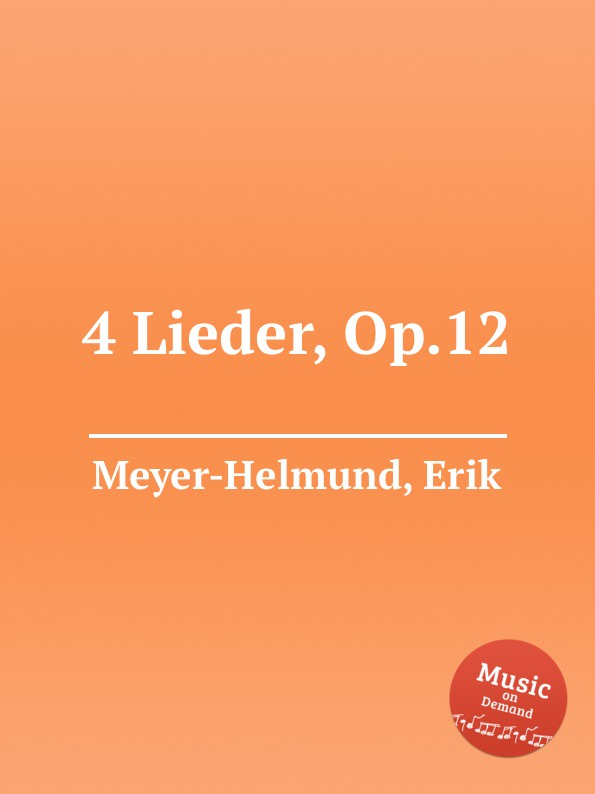 E. Meyer-Helmund 4 Lieder, Op.12