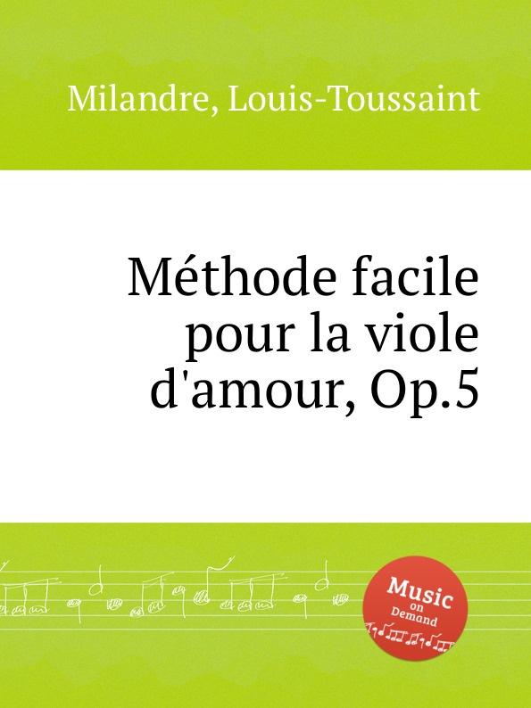 L. Milandre Methode facile pour la viole d.amour, Op.5