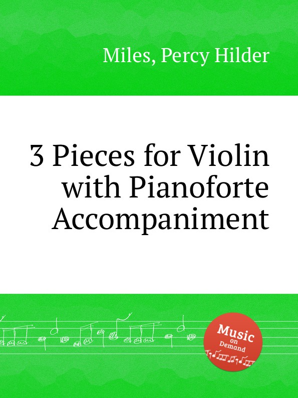 P.H. Miles 3 Pieces for Violin with Pianoforte Accompaniment