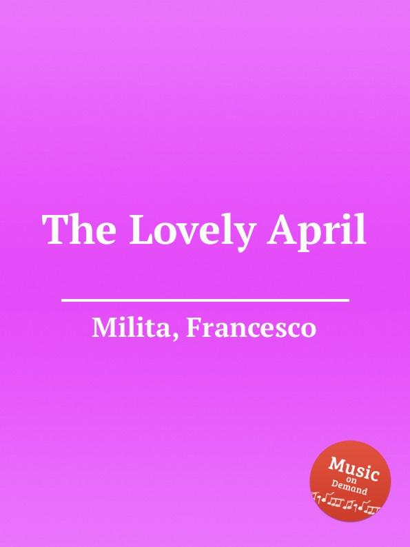 F. Milita The Lovely April цена и фото