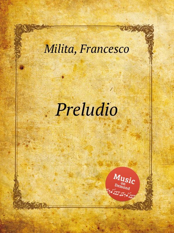 F. Milita Preludio цена и фото
