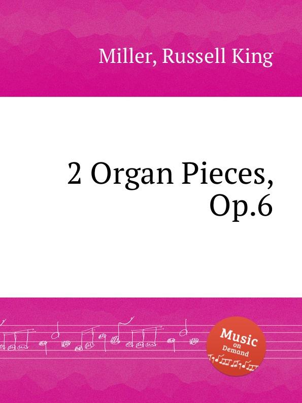 R.K. Miller 2 Organ Pieces, Op.6