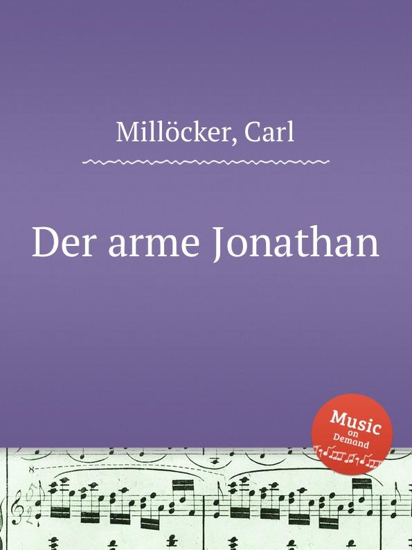 C. Millöcker Der arme Jonathan c millöcker der bettelstudent