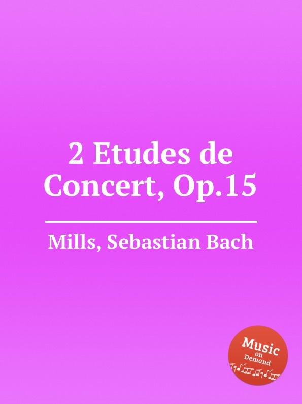 цена S.B. Mills 2 Etudes de Concert, Op.15 в интернет-магазинах