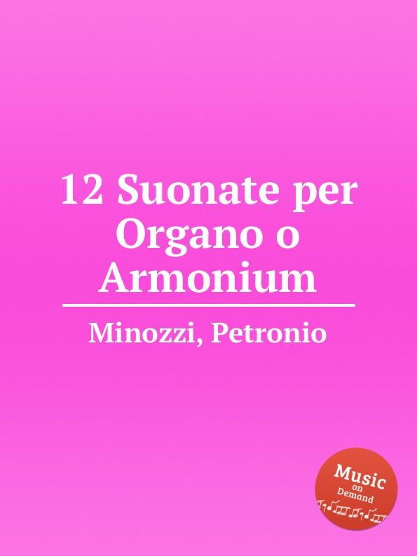 P. Minozzi 12 Suonate per Organo o Armonium цена и фото