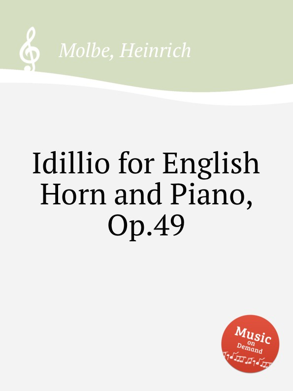 H. Molbe Idillio for English Horn and Piano, Op.49 f draeseke adagio for horn and piano op 31