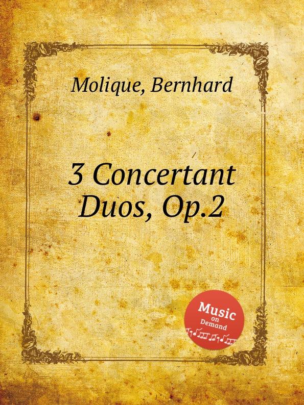 B. Molique 3 Concertant Duos, Op.2 m hauptmann 2 concertant violin duos op 2