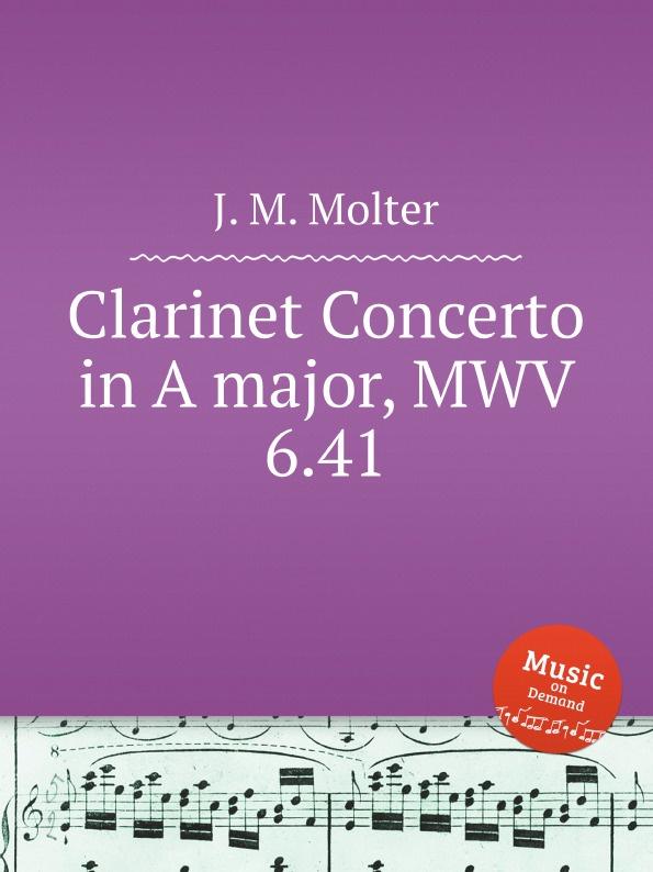 J. M. Molter Clarinet Concerto in A major, MWV 6.41 j m molter concerto for 2 trumpets in d major mwv 6 29