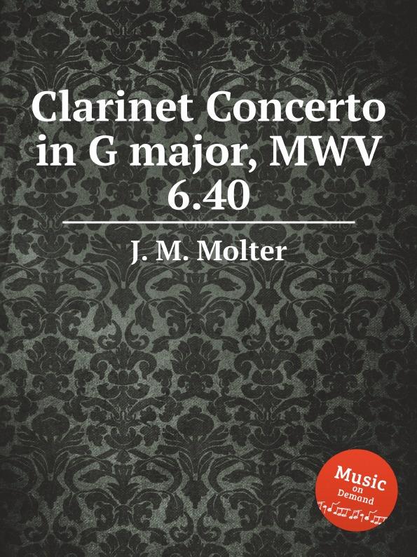J. M. Molter Clarinet Concerto in G major, MWV 6.40 j m molter concerto for 2 trumpets in d major mwv 6 29