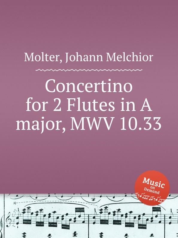 цена J. M. Molter Concertino for 2 Flutes in A major, MWV 10.33 в интернет-магазинах