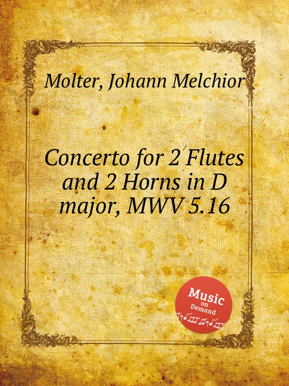 J. M. Molter Concerto for 2 Flutes and 2 Horns in D major, MWV 5.16 j m molter concerto for 2 trumpets in d major mwv 6 29