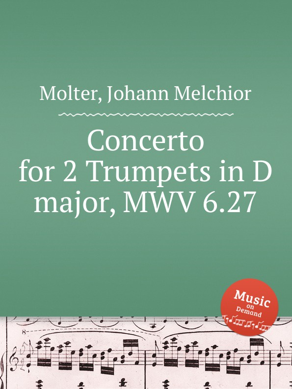 J. M. Molter Concerto for 2 Trumpets in D major, MWV 6.27 j m molter concerto for 2 trumpets in d major mwv 6 29