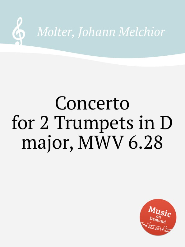 J. M. Molter Concerto for 2 Trumpets in D major, MWV 6.28 p wesenauer concerto for 2 trumpets trombone and strings