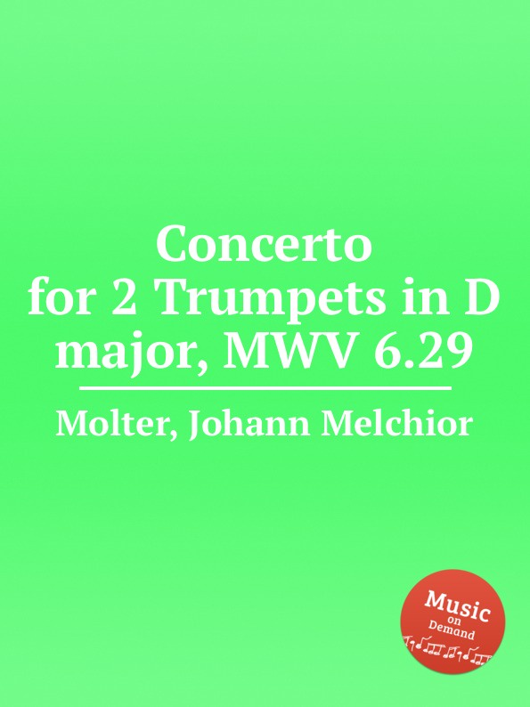 J. M. Molter Concerto for 2 Trumpets in D major, MWV 6.29 j m molter concerto for 2 trumpets in d major mwv 6 29