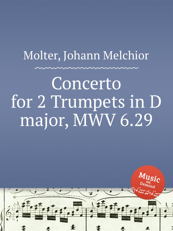J. M. Molter Concerto for 2 Trumpets in D major, MWV 6.29 p wesenauer concerto for 2 trumpets trombone and strings