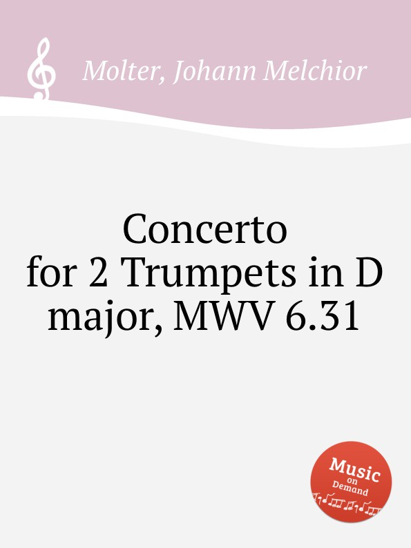 J. M. Molter Concerto for 2 Trumpets in D major, MWV 6.31 j m molter concerto for 2 trumpets in d major mwv 6 29