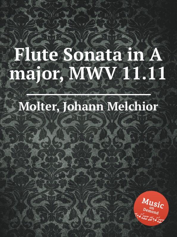 J. M. Molter Flute Sonata in A major, MWV 11.11 j m molter sonata a quadro in a major mwv 9 3