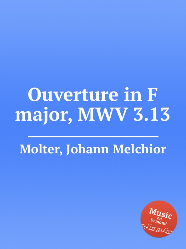 J. M. Molter Ouverture in F major, MWV 3.13 b galuppi ouverture in f major