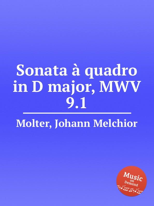 J. M. Molter Sonata a quadro in D major, MWV 9.1 j m molter sonata a quadro in a major mwv 9 3