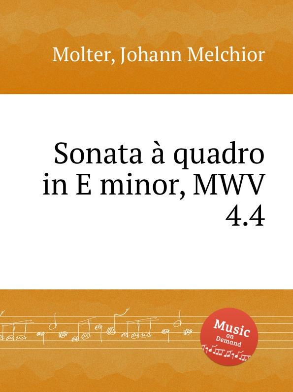 J. M. Molter Sonata a quadro in E minor, MWV 4.4 j m molter sonata a quadro in a major mwv 9 3