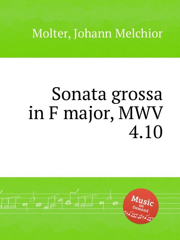 J. M. Molter Sonata grossa in F major, MWV 4.10 j m molter trio sonata in f major mwv 10 37