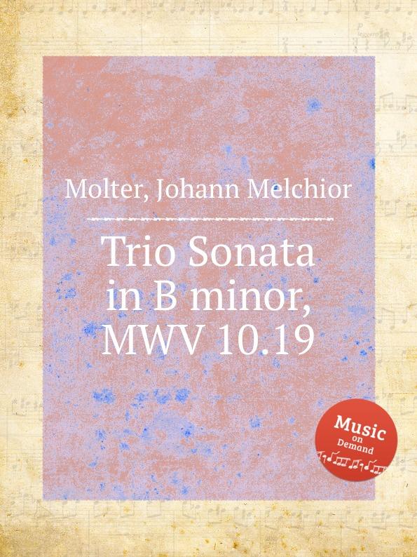 J. M. Molter Trio Sonata in B minor, MWV 10.19 j m molter trio sonata in f major mwv 10 37