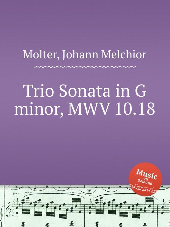 J. M. Molter Trio Sonata in G minor, MWV 10.18 j m molter trio sonata in f major mwv 10 37