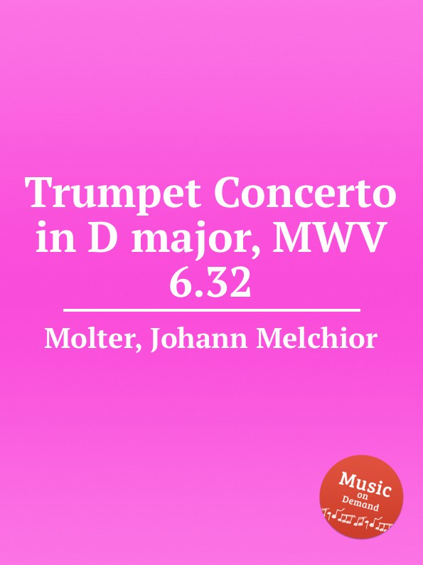 J. M. Molter Trumpet Concerto in D major, MWV 6.32 j m molter concerto for 2 trumpets in d major mwv 6 29