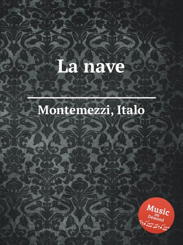 I. Montemezzi La nave